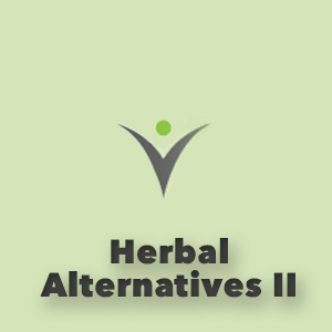 Herbal Alternatives II